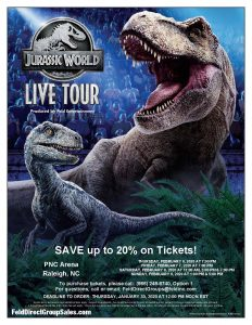 Jurassic World Live Tour Flyer Save up to 20% on Tickets at the Jurassic World Live Tour at PNC Arena February 6 through 9, 2020. Call 866-248-8740 for more details.